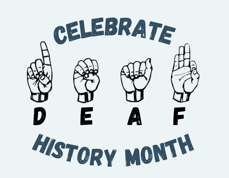 Celebrate Deaf History Month 2021